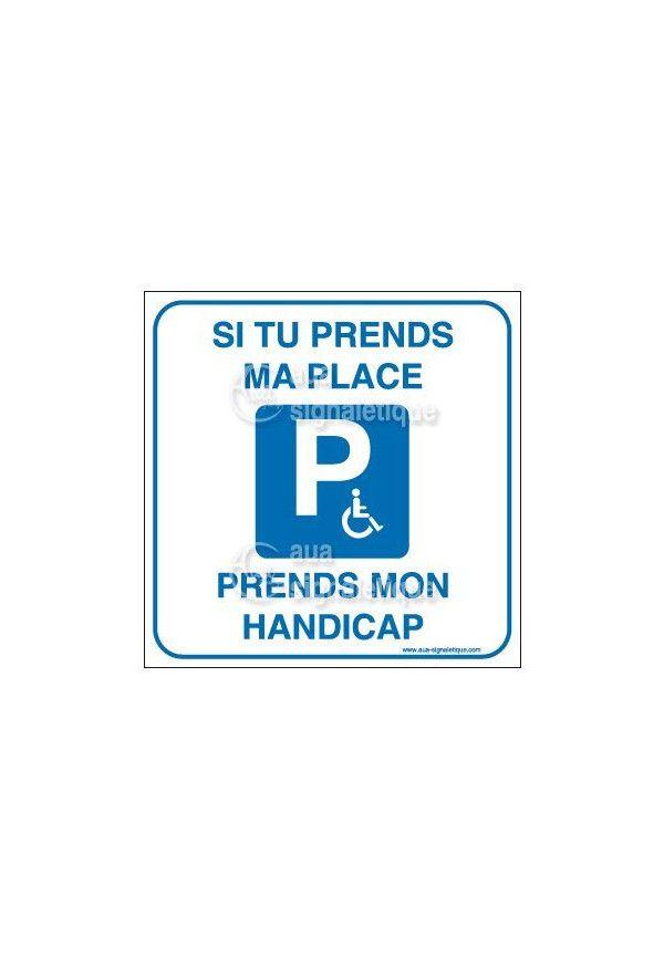Panneau Parking Si Tu Prends Ma Place...