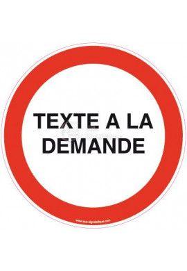 Panneau Interdiction avec texte à la demande