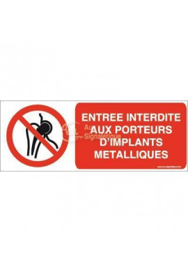 Entrée interdite aux porteurs d'implants métalliques P014-B