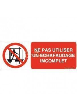 Ne pas utiliser un échafaudage incomplet P025-B