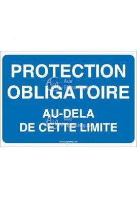 Panneau protection obligatoire au-delà de cette limite