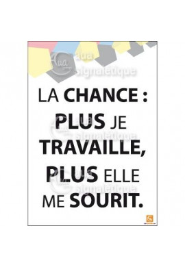 Affichage Rigide Motivation - La Chance : Plus je travaille