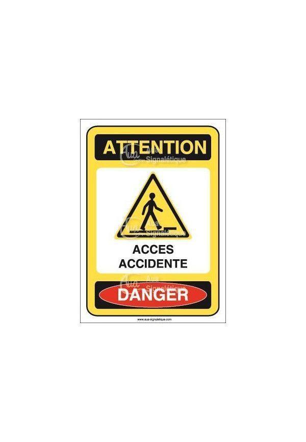 Panneau attention accès accidenté danger Vinyl adhésif 75x105 mm