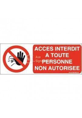 Panneau Accès Interdit, Pers Non Autorisée - B